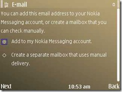 You can add 10 of accounts and additional too but that wont be Nokia Messaging